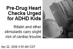 Pre-Drug Heart Checks Urged for ADHD Kids