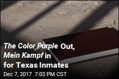 The Color Purple Out, Mein Kampf in for Texas Inmates