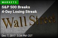 S&P 500 Breaks 4-Day Losing Streak