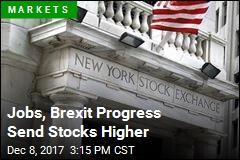 Jobs, Brexit Progress Send Stocks Higher
