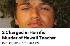 2 Charged in Horrific Murder of Hawaii Teacher