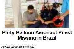 Party-Balloon Aeronaut Priest Missing in Brazil