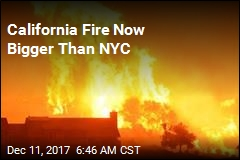 California Fire Now Bigger Than NYC