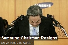 Samsung Chairman Resigns