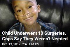 Child Underwent 13 Surgeries. Cops Say They Weren't Needed
