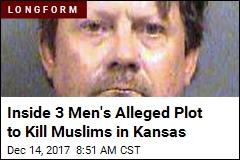 Inside 3 Men's Alleged Plot to Kill Muslims in Kansas