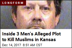 Inside 3 Men's Alleged Plot to Kill Muslims in Kansas