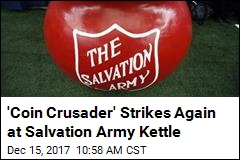 'Coin Crusader' Strikes Again at Salvation Army Kettle