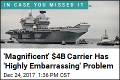 'Magnificent' $4B Carrier Has 'Highly Embarrassing' Problem