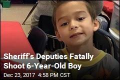 Sheriff's Deputies Fatally Shoot 6-Year-Old Boy