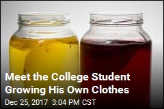 Meet the College Student Growing His Own Clothes