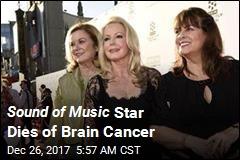 Sound of Music Star Dies of Brain Cancer