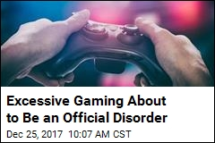 Excessive Gaming About to Be an Official Disorder