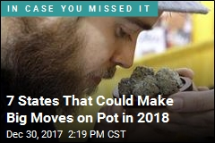 7 States That Could Make Big Moves on Pot in 2018