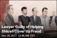 Shkreli Lawyer Guilty of Financial Fraud