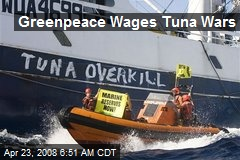 Greenpeace Wages Tuna Wars
