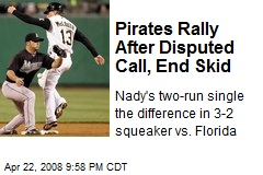 Pirates Rally After Disputed Call, End Skid