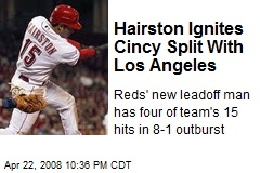 Hairston Ignites Cincy Split With Los Angeles
