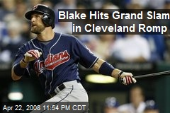 Blake Hits Grand Slam in Cleveland Romp