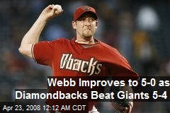 Webb Improves to 5-0 as Diamondbacks Beat Giants 5-4
