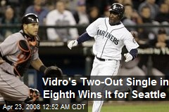 Vidro's Two-Out Single in Eighth Wins It for Seattle