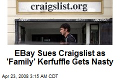 EBay Sues Craigslist as 'Family' Kerfuffle Gets Nasty
