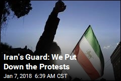 Iran's Guard: We Put Down the Protests