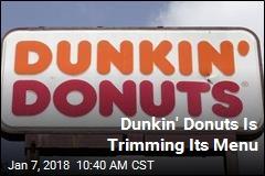 Dunkin' Donuts Is Trimming Its Menu