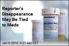 Cops: Missing Reporter Was Likely Dazed From Meds