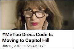 #MeToo Dress Code Is Moving to Capitol Hill
