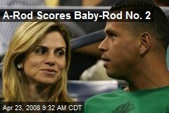 A-Rod Scores Baby-Rod No. 2