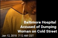 Baltimore Hospital Accused of Dumping Woman on Cold Street