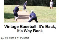 Vintage Baseball: It's Back, It's Way Back