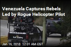 Venezuela Captures Rebels Led by Rogue Helicopter Pilot