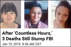 After 'Countless Hours,' 3 Deaths Still Stump FBI