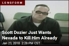 Scott Dozier Just Wants Nevada to Kill Him Already