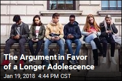 The Argument in Favor of a Longer Adolescence