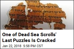 One of Dead Sea Scrolls' Last Puzzles Is Cracked