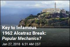 Key to Infamous 1962 Alcatraz Break: Popular Mechanics?