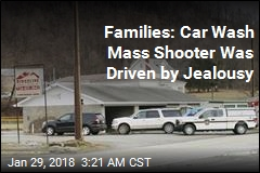 Families: Car Wash Mass Shooter Was Driven by Jealousy