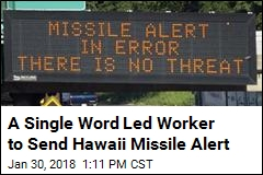 Worker Behind Alert Thought Hawaii Missile Threat Was Real