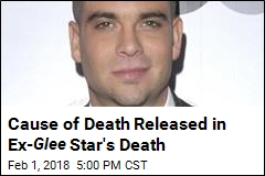 Cause of Death Released in Ex- Glee Star's Death