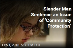 Sentence in Slender Man Case: 40 Years in Mental Hospital