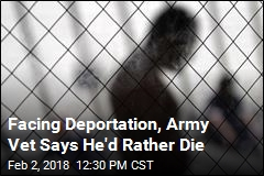Facing Deportation, Army Vet Says He'd Rather Die