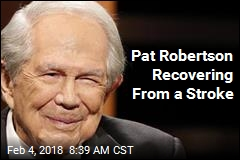 Pat Robertson Recovering From a Stroke