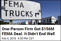 One-Person Firm Got $156M FEMA Deal. It Didn't End Well