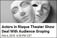 Risque Theater Show's Problem: Audience Groping