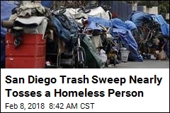 San Diego Trash Sweep Nearly Tosses a Homeless Person