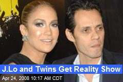 J.Lo and Twins Get Reality Show