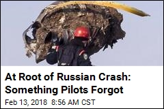 At Root of Russian Crash: Something Pilots Forgot